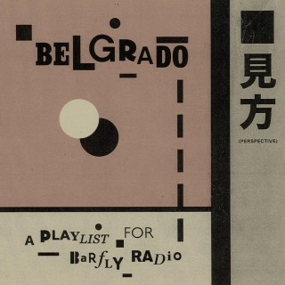 Jonathan Sirit, Belgrado - A Playlist for Barfly Radio