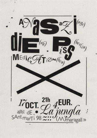 Jonathan Sirit, Flyer for the -Anasazi. Die. Piss. Medication- gig in BCN