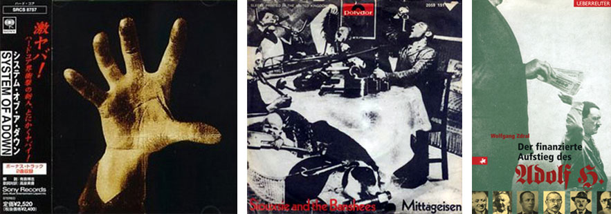 "From left: Japanese edition of the 1st CD by System of a Down; CD cover for Siouxie and the Banshees; book cover for ""Der finanzierte Aufstieg des Adolf H."""