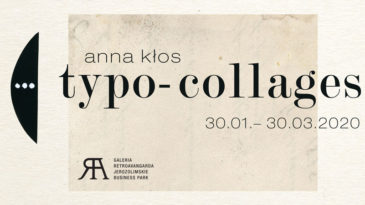 'Typo-collages' by Anna Kłos, an individual exhibition